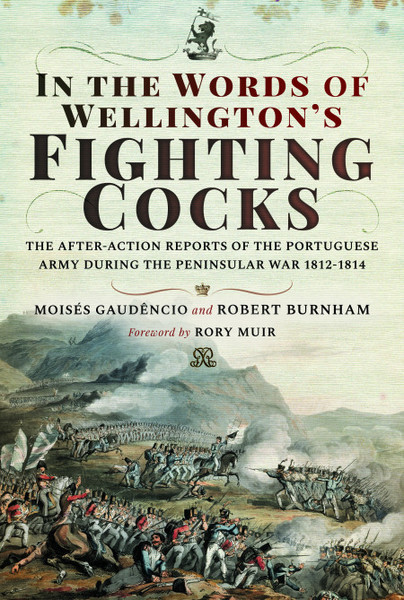 In the Words of Wellington's Fighting Cocks