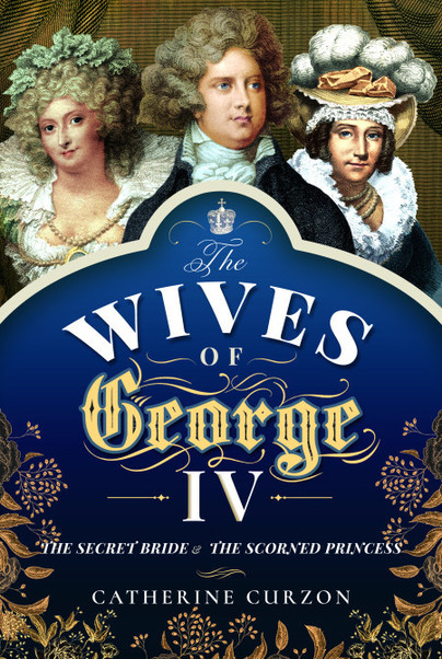 The Wives of George IV