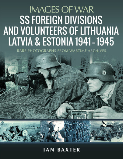SS Foreign Divisions & Volunteers of Lithuania, Latvia and Estonia, 1941–1945