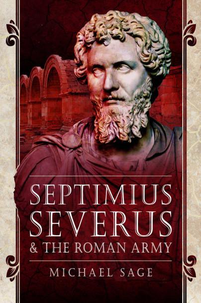 Septimius Severus and the Roman Army