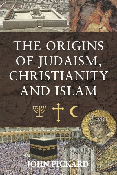The Origins of Judaism, Christianity and Islam