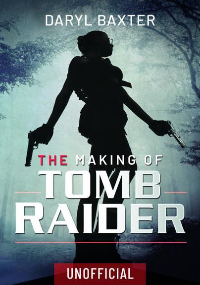 The Making of Tomb Raider