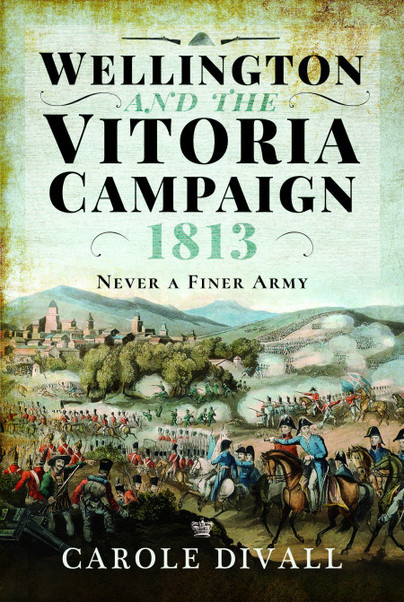 Wellington and the Vitoria Campaign 1813
