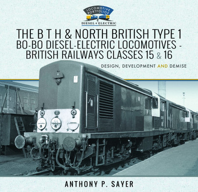 The B T H and North British Type 1 Bo-Bo Diesel-Electric Locomotives - British Railways Classes 15 and 16