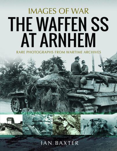 The Waffen SS at Arnhem