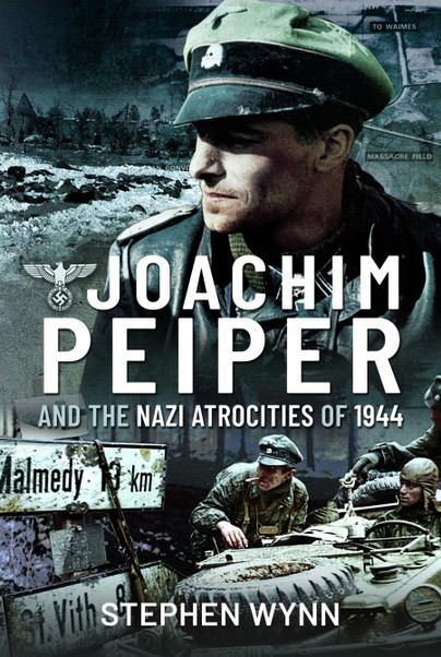 Joachim Peiper and the Nazi Atrocities of 1944
