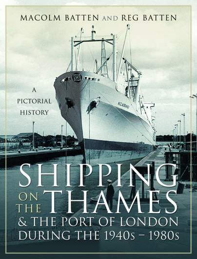 Shipping on the Thames and the Port of London During the 1940s – 1980s