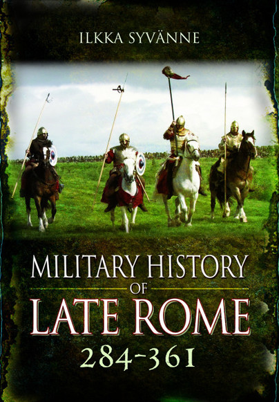 Military History of Late Rome 284-361
