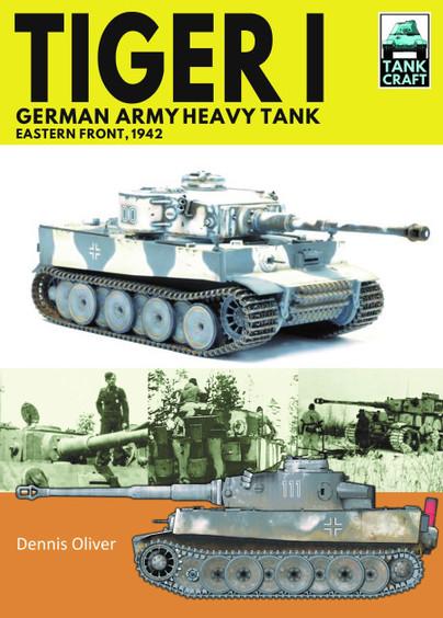 Tank Craft 30: Tiger I, German Army Heavy Tank