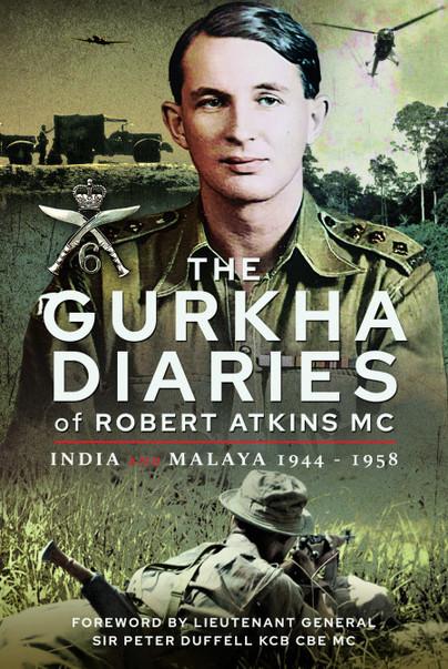 The Gurkha Diaries of Robert Atkins MC