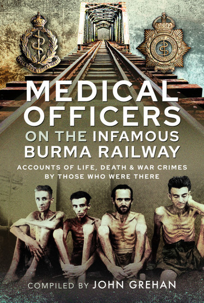 Medical Officers on the Infamous Burma Railway
