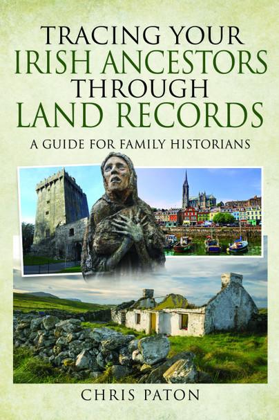 Tracing Your Irish Ancestors Through Land Records