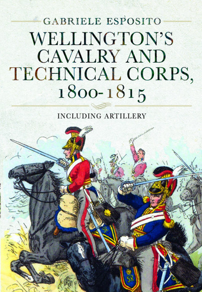 Wellington's Cavalry and Technical Corps, 1800–1815