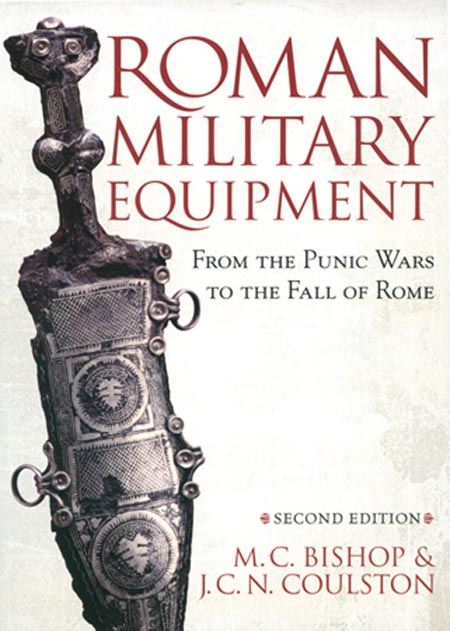 Roman Military Equipment from the Punic Wars to the Fall of Rome, second edition