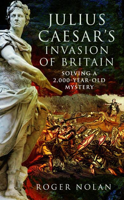 Author Guest Post: Roger Nolan – Julius Caesar's Invasion of Britain