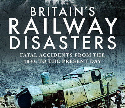 Guest Post: Britain's Railway Disasters by Michael Foley