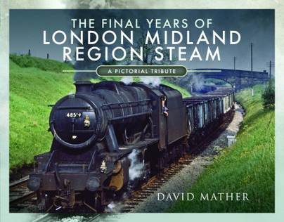 Author Guest Post: David Mather – The Final Years of London Midland Region Steam