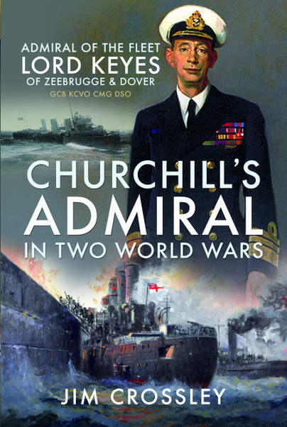Meet the author: Jim Crossley – Churchill's Admiral in Two World Wars