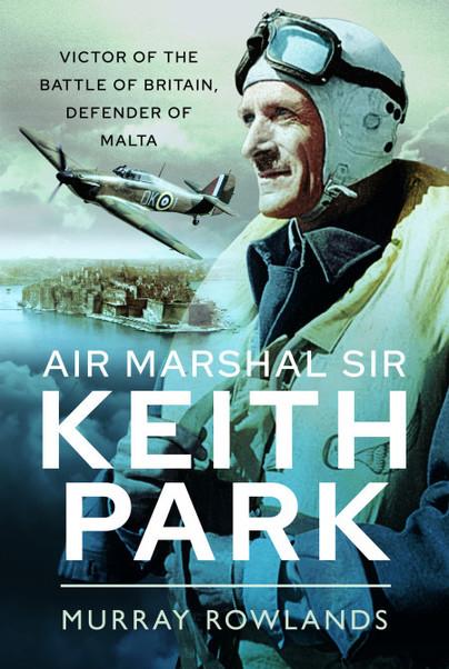 Air Marshal Sir Keith Park: An Introduction