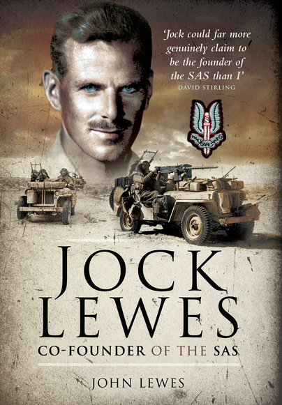 The jacket image of Jock Lewes: Co-Founder of the SAS by John Lewes, featuring SAS operatives on patrol and an image of Jock Lewes.