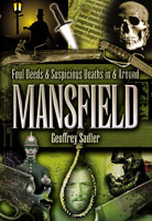 Foul Deeds & Suspicious Deaths in and around Mansfield
