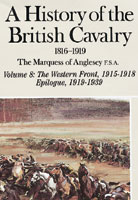 A History Of The British Cavalry 1816-1919 Volume 8