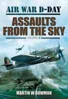 Air War D-Day: Assaults from the Sky