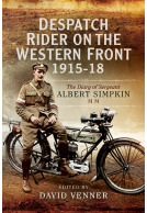 Despatch Rider on the Western Front 1915–1918