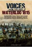 Voices from the Past: Waterloo 1815
