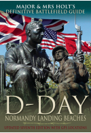 Major and Mrs Holt's Definitive Battlefield Guide to the D-Day Normandy Landing Beaches