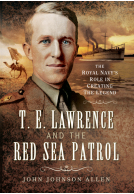 T. E. Lawrence and the Red Sea Patrol