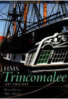 The Frigate HMS Trincomalee 1817