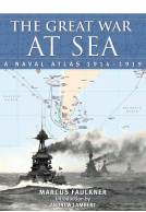 The Great War at Sea: A Naval Atlas 1914-1919